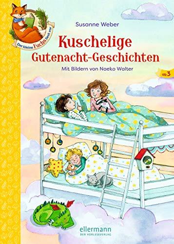 Der kleine Fuchs liest vor: Kuschelige Gutenacht-Geschichten (Kuschelige Geschichten)
