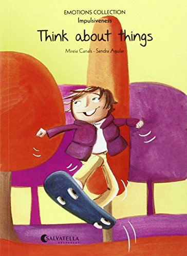 Think about things: Emotions 8 (impulsiveness) (Emotions Collection (inglés)) por Mireia Canals Botines