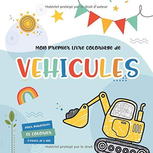 Mon premier livre coloriage de véhicule: Mon 1er livre de coloriage enfant VÉHICULES - à partir de 2 ans - livre de coloriage pour garçons et filles, ... et autres grandes voitures et véhicules par Koko & Lora