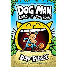 Dog Man #5: Dog Man: Lord of the Fleas: From the Creator of Captain Underpants