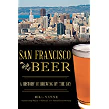 San Francisco Beer: A History of Brewing by the Bay (American Palate) (English Edition)