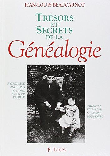 Trésors et Secrets de la généalogie par Beaucarnot Jean Louis