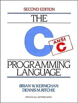 C Programming Language by [Kernighan, Brian W., Ritchie, Dennis]