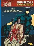 Die Leopardenfrau (Spirou & Fantasio Spezial, Band 19)