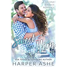 Sweet for Him: A Second Chance Romance (Sweet Curves Book 2) (English Edition)