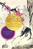 Die Lehren des Chan-Meisters (mit dem Chinesischen Originaltext): Die Essenz der Dharma-Geist-Übertragung
