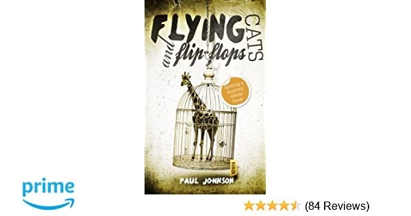 be498c9d11749 Flying Cats and Flip Flops  Surviving a Notorious African  Amazon.co.uk  Mr  Paul Johnson  9780957509702  Books