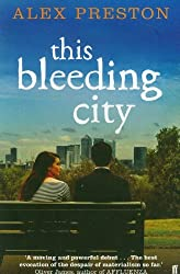 By Alex Preston This Bleeding City [Paperback]