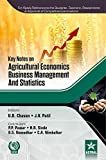 Key Notes on Agricultural Economics, Business Management and Statistics (PB)