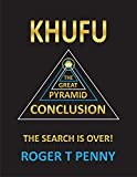 #10: Khufu The Great Pyramid Conclusion The Search is Over