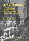 Straßenbahnen  in Lippe: Geschichten von der ersten  deutschen Gebirgsstraßenbahn - Lieselotte Mariß