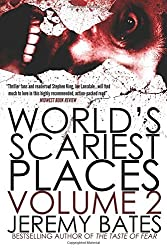 World's Scariest Places: Volume Two: Helltown & Island of the Dolls by Jeremy Bates (2016-04-01)