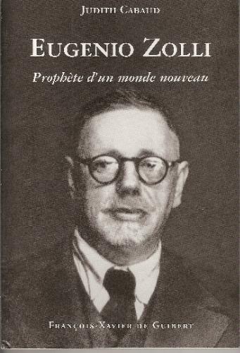 Eugenio Zolli ou le prophète d'un nouveau monde