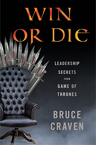 Win or Die: Leadership Secrets from Game of Thrones (English ...