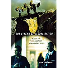 The Cinema of Globalization: A Guide to Films About the New Economic Order