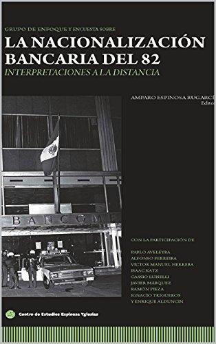 La nacionalización bancaria del 82: Interpretaciones a la distancia