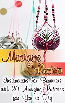 macrame-collection-instructions-for-beginners-with-20-amazing-patterns-for-you-to-try-macrame-knots-tying-knots-english-edition
