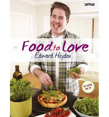 [(Food to Love)] [ By (author) Edward Hayden, Photographs by Carol Marks ] [December, 2011]