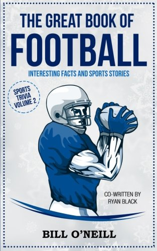 The Great Book of Football: Interesting Facts  and Sports Stories (Sports Trivia, Band 2) (Oneill-band)