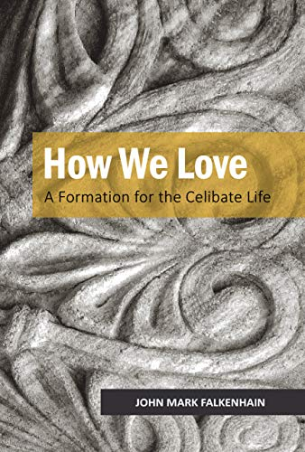 How We Love: A Formation for the Celibate Life (English Edition)