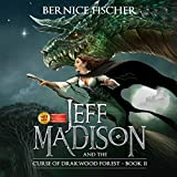 Jeff Madison and the Curse of Drakwood Forest, Book 2