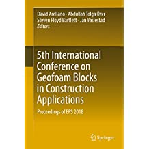 5th International Conference on Geofoam Blocks in Construction Applications: Proceedings of EPS 2018