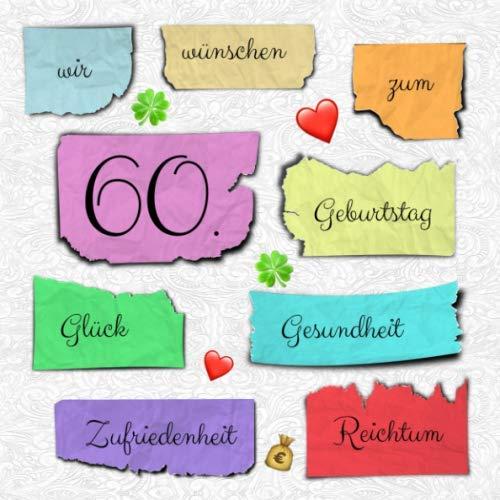 Wir wünschen zum 60. Geburtstag Glück Gesundheit Zufriedenheit Reichtum: Geburtstag  Gästebuch - lustiges 60. Geburtstagsgeschenk Vintage-Gästebuch - Geschenkidee - Glückwünsche zum Geburtstag