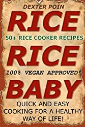 Rice Cooker Recipes: 50+ Rice Cooker Recipes - Quick & Easy for a Healthy Way of Life