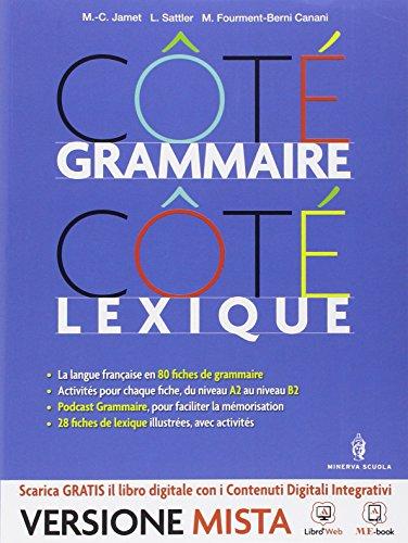Cotè grammaire-Cotè lexique. Per le Scuole superiori. Con e-book. Con espansione online
