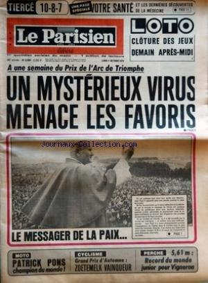 PARISIEN LIBERE (LE) [No 10894] du 01/10/1979 - VOTRE SANTE ET LES DERNIERES DECOUVERTES DE LA MEDECINE - A UNE SEMAINE DU PRIX DE L'ARC DE TRIOMPHE UN MYSTERIEUX VIRUS MENACE LES FAVORIS - LE MESSAGER DE LA PAIX - MOTO PATRICK PONS CHAMPION DU MONDE - CYCLISME GRAND PRIX D'AUTOMNE ZOETEMELK VAINQUEUR - PERCHE 5,61 M - RECORD DU MONDE JUNIOR POUR VIGNERON