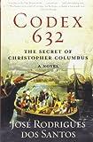 Codex 632: The Secret of Christopher Columbus: A Novel by Jos Rodrigues dos Santos(2009-08-11)