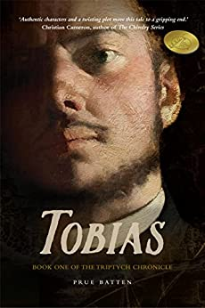 Tobias (The Triptych Chronicle Book 1) by [Batten, Prue]