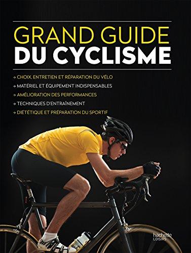 Le grand guide du cyclisme por Hachette Livre