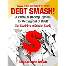 Debt Smash: A Proven 10-Step System for Getting Out of Debt (English Edition)
