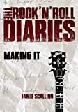 Making It (The Rock 'n' Roll Diaries Book 1)