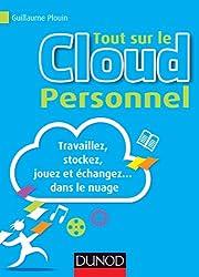 Tout sur le Cloud Personnel - Travaillez, stockez, jouez et échangez... dans le nuage