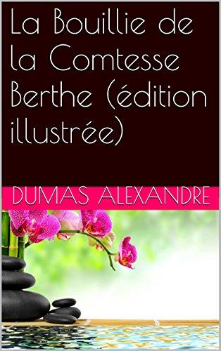 La Bouillie de la Comtesse Berthe (édition illustrée)