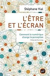 L'être et l'écran: Comment le numérique change la perception (Hors collection)