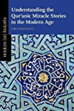 Understanding the Qur'anic Miracle Stories in the Modern Age: Volume 3 (Signifying (on) Scriptures)