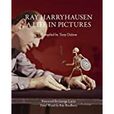 Ray Harryhausen: A Life in Pictures by George Lucas (Foreword), Ray Bradbury (Afterword), Tony Dalton (Compiler) � Visit Amazon's Tony Dalton Page search results for this author Tony Dalton (Compiler) (1-Jan-2014) Paperback