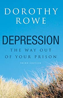 Depression: The Way Out of Your Prison by [Rowe, Dorothy]