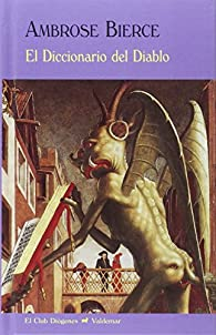El Diccionario Del Diablo par Ambrose Bierce