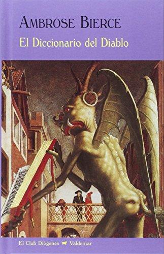El Diccionario Del Diablo (El Club Diógenes) por Ambrose Bierce