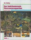 Das funktionierende Meerwasseraquarium, Ihr Hobby
