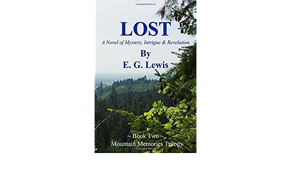 LOST - A Novel of Mystery, Intrigue & Revelation (Mountain Memories Trilogy Book 2)