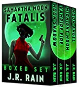 Samantha Moon Fatalis: Including Books 11, 12, 13, and 14 in the Vampire for Hire Series