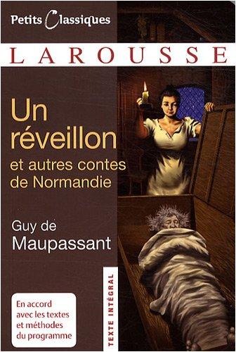 Un réveillon : Contes et nouvelles de Normandie par Guy de Maupassant