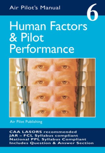Human Factors and Pilot Performance (Air Pilot's Manual)