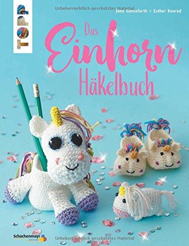 Das Einhorn-Häkelbuch (kreativ.kompakt.): Von magischen Anhängern, traumhaften Lesezeichen,...