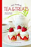 Tiny Book of Tea & Treats: Delicious Recipes for Special Times (Tiny Books)